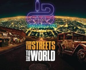 Distruction Boyz – From The Streets To The World