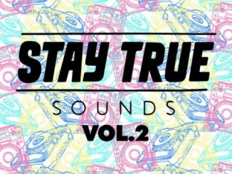 Stay True Sounds Vol.2 – Compiled by Kid Fonque
